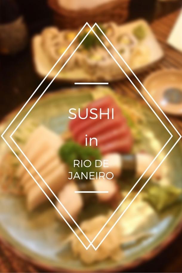 Call Me Katie - Sushi in Rio de Janeiro.jpg