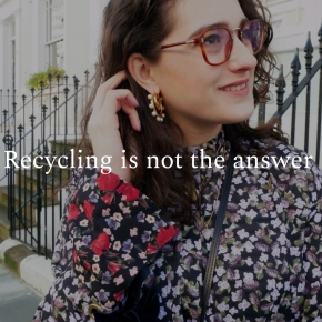 Recycling is not the answer