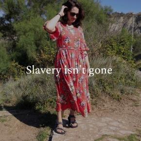 Slavery isn't gone