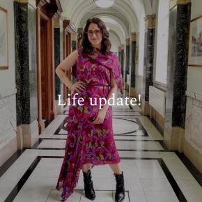 Life update!