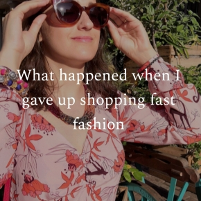 What happened when I gave up shopping fastfashion