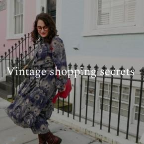 Vintage shopping secrets