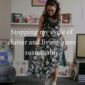 Stopping my cycle of clutter and living moresustainably